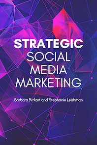 Strategic Social Media Marketing by Barbara Bickart and Stephanie Leishman